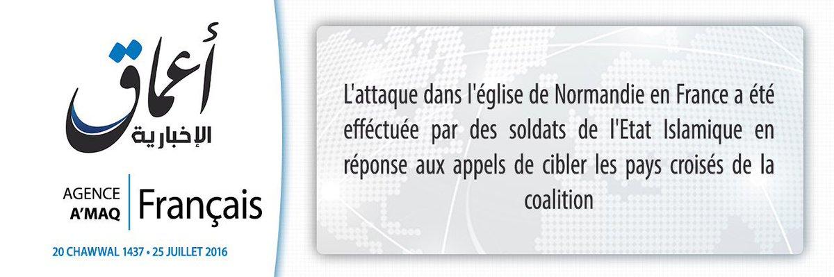 L'Etat islamique #EI revendique l'attentat de #SaintEtienneDuRouvray via son agence Amaq (trad FR) https://t.co/HCVvmK5C7g