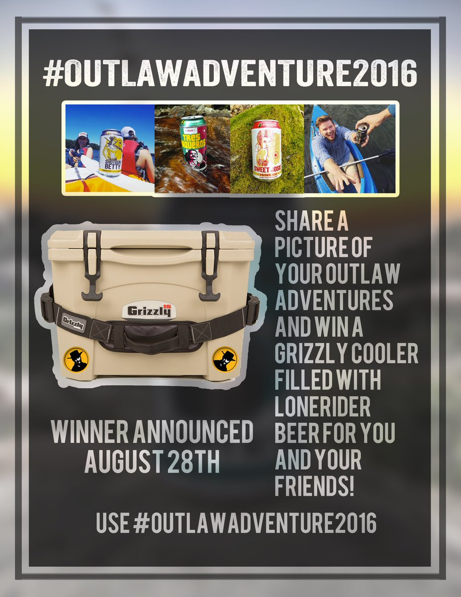 Want a free #Grizzly cooler filled with awesome beer? Share with us your Outlaw Adventures! #OutlawAdventure2016 https://t.co/Aq3L2Bmpph