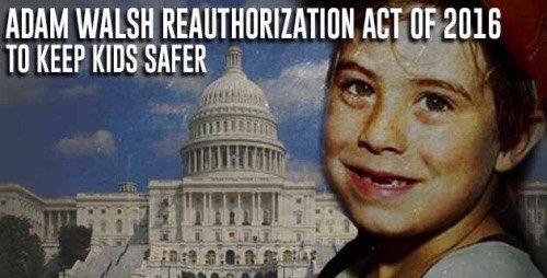 adam walsh act Cri 2015 - adam walsh child protection and safety act see child protection and safety act.