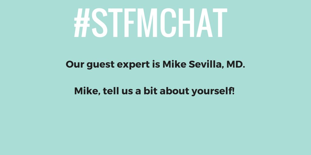 Welcome everyone to the #STFMchat! Tonight's guest expert is @drmikesevilla. ☛  Everyone, introduce yourselves! https://t.co/FJEboYGJLm