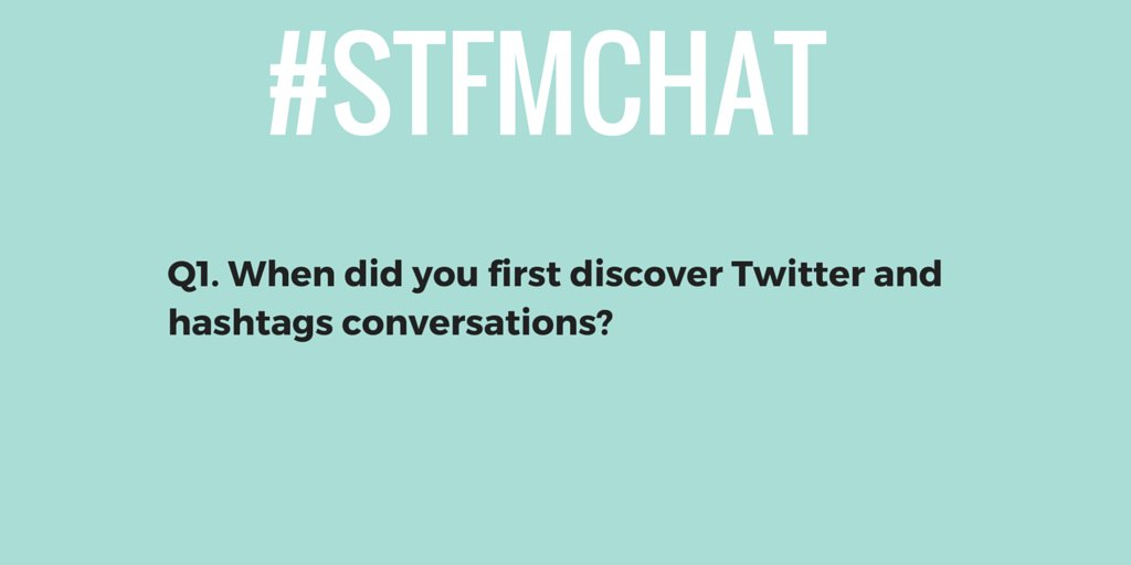 Q1. When did you first discover Twitter & hashtag conversations? #stfmchat https://t.co/wxJ4UESg0Z