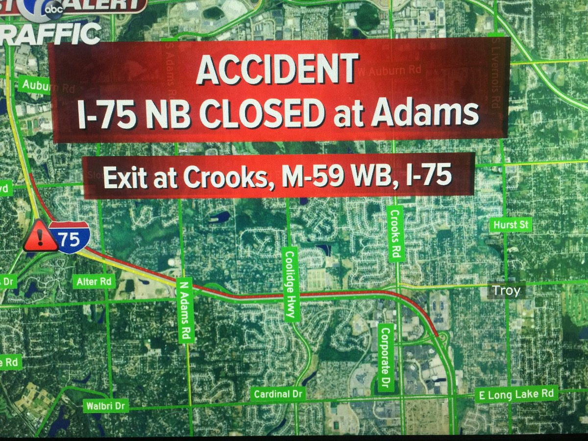 TRAFFIC ALERT: I-75 NB is CLOSED at Adams. Here's your alt route