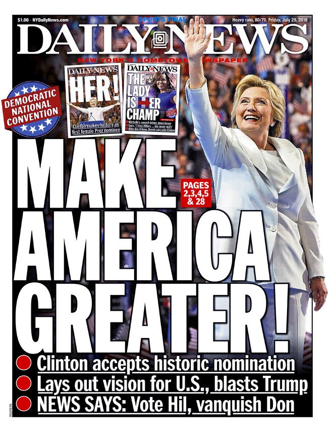 Today's front page...MAKE AMERICA GREATER! The News says: Vote Hil, vanquish Don