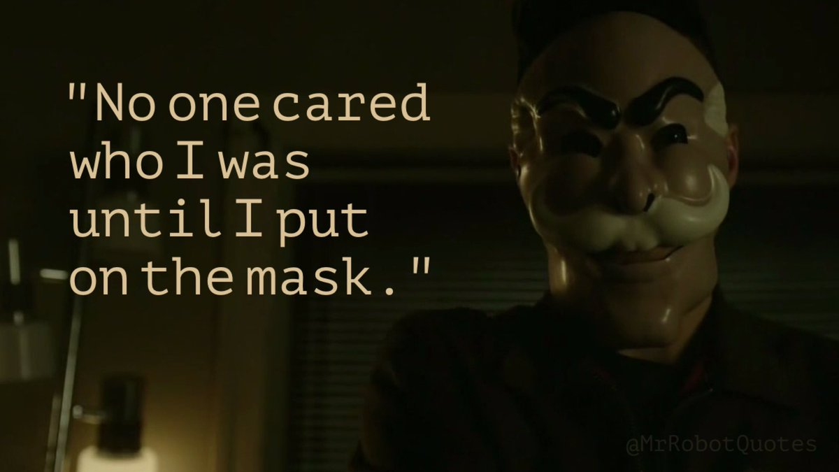 Mr Robot Quotes On Twitter No One Cared Who I Was Until Put The Mask DarkKnight