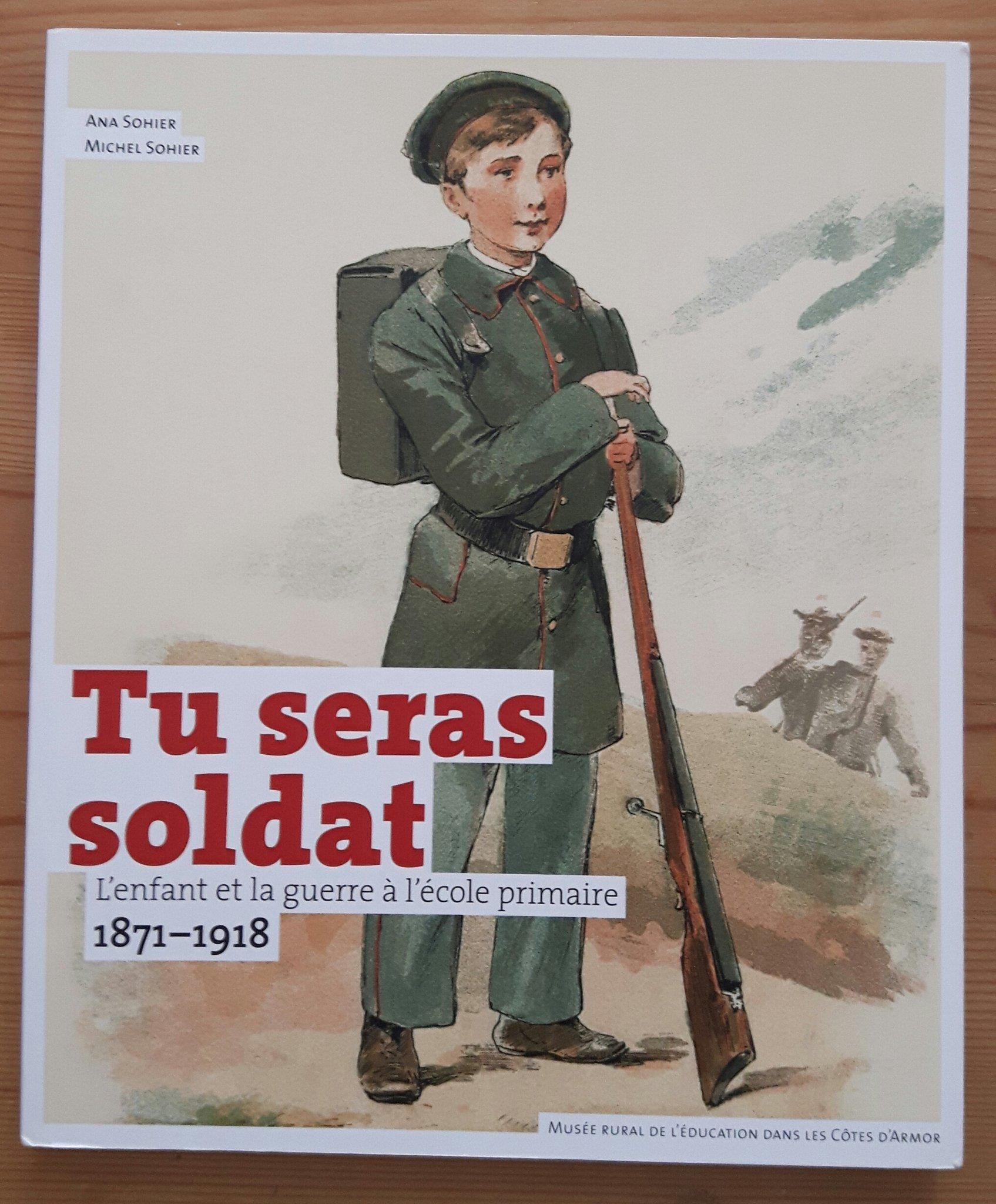 A. & M. Sohier, Tu seras soldat. L'enfant et la guerre à l'école primaire, 1871-1918 #VendrediLecture #VendredHIST https://t.co/meIuUTKnC5