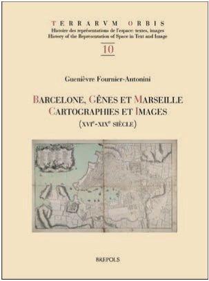 G. Fournier-Antonini, Barcelone, Gênes et Marseille. Cartographie et Images (16e-19e)  #VendrediLecture #VendredHIST https://t.co/TaDejw24l1