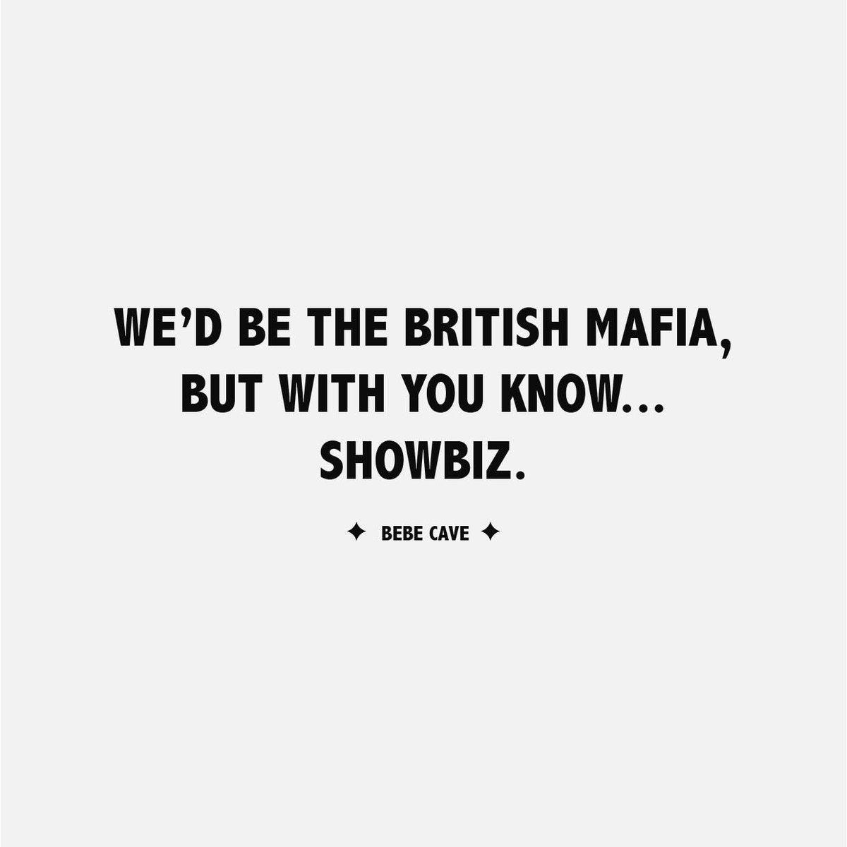 We'd be the British Mafia... @BebeCave   #bbgissue10
