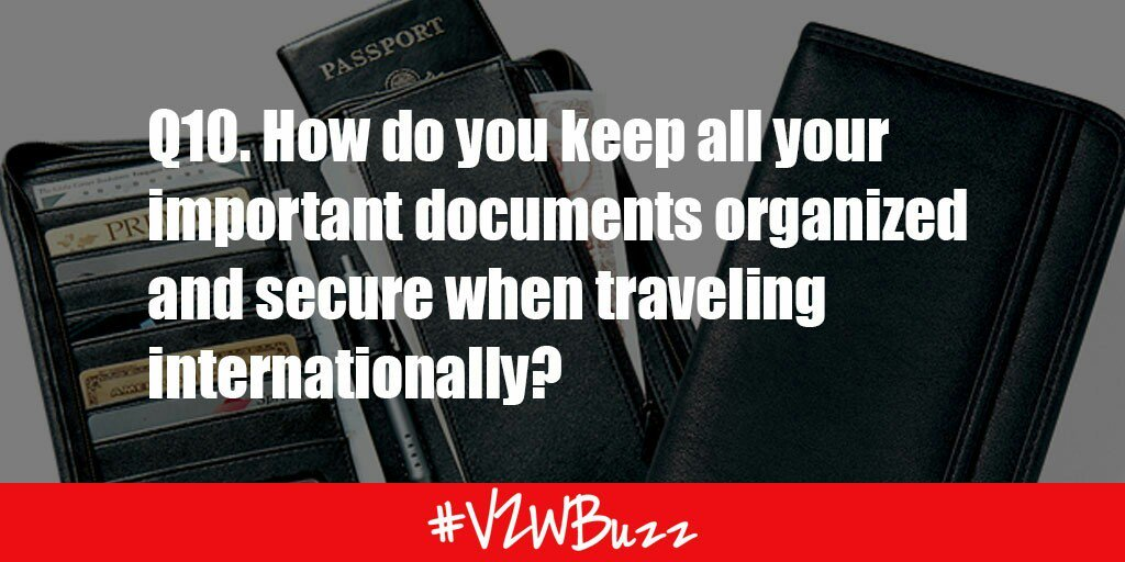 Q10 How do you keep all your important documents organized & secure when traveling internationally?  #vzwbuzz https://t.co/ASCdfbGmmk