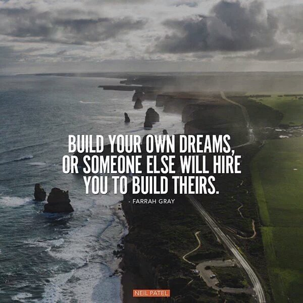 """Build your own dreams, or someone else will hire you to build theirs."" - Farrah Gray #quote https://t.co/2s3qkmADI2"