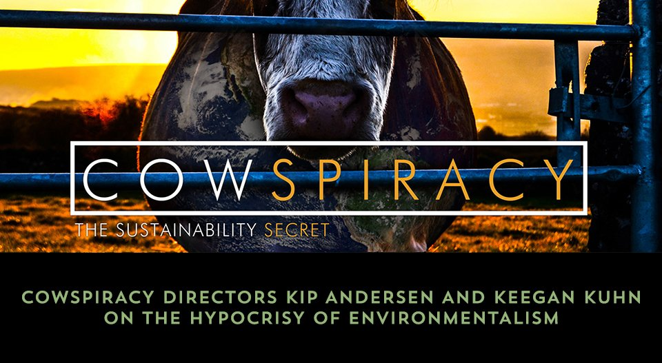 Cowspiracy Directors Kip Andersen and Keegan Kuhn on the Hypocrisy of Environmentalism https://t.co/IFT8EpIJU9 https://t.co/aQ8uN7nlfj