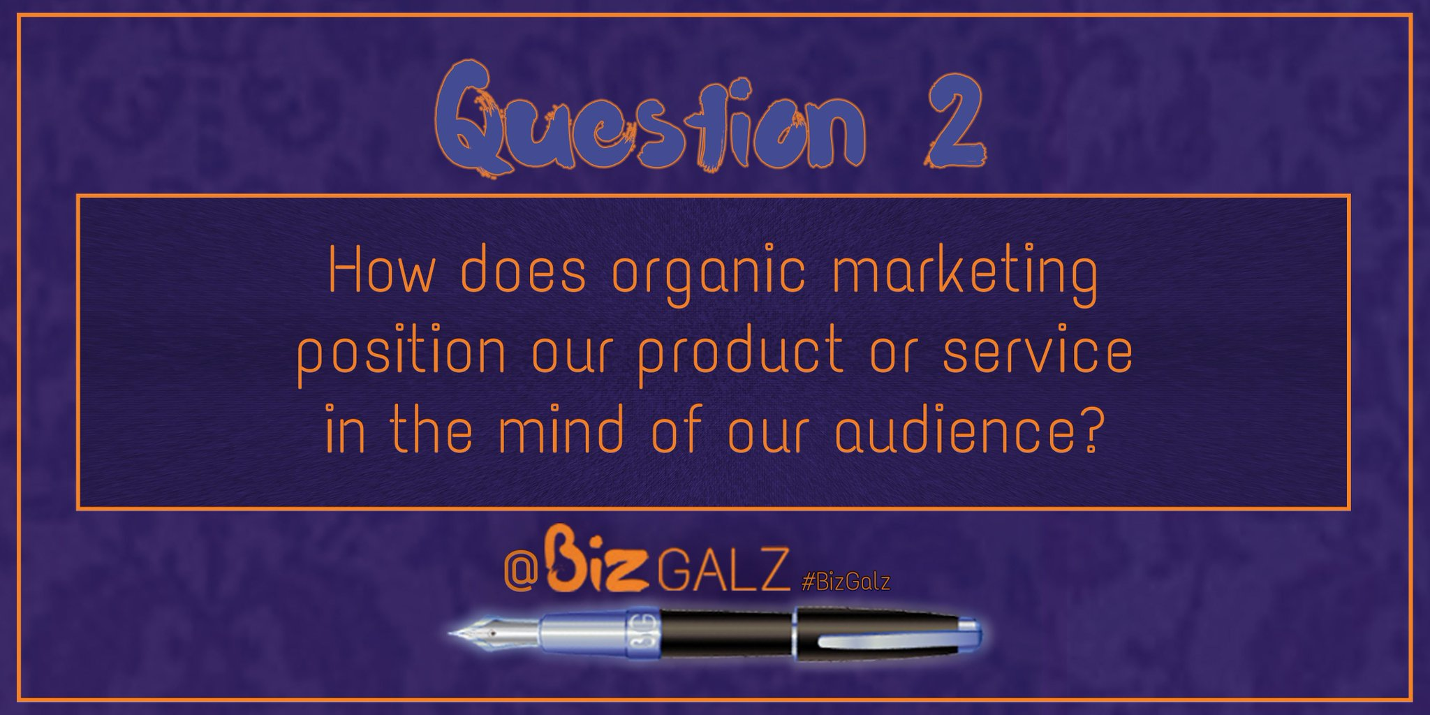 Q2 How does #OrganicMarketing position our product or service in the mind of our audience? #BizGalz https://t.co/7QSBuUxHE7
