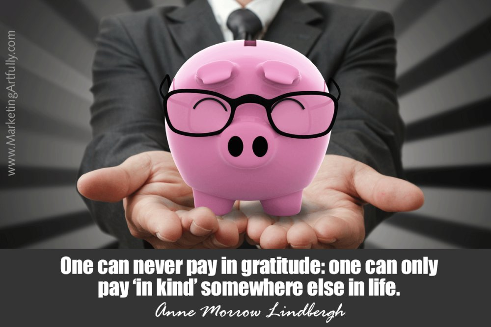"One can never pay in gratitude; one can only pay ""in kind"" somewhere else in life. #quote https://t.co/fmjxRy1odi"