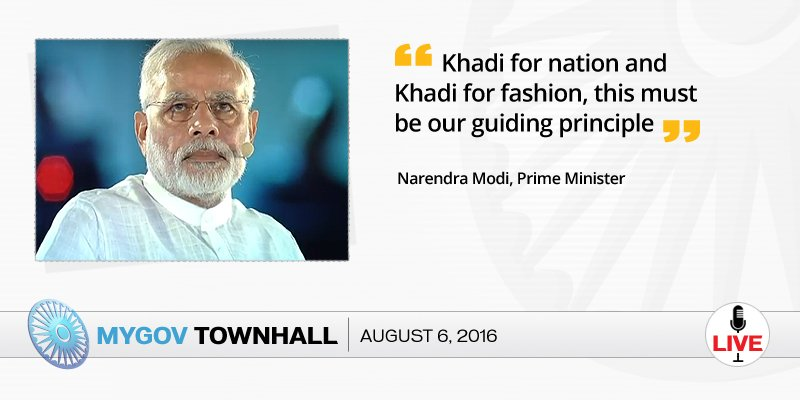 #Khadi for nation and Khadi for #fashion, this must be our guiding principle: PM  #MydayatMyGov #ModiGovtTownHall