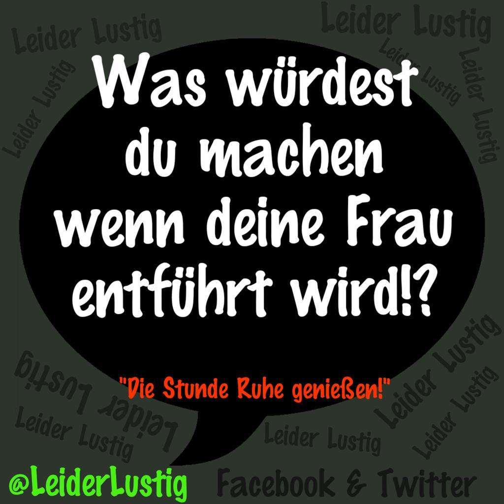 Leider Lustig on Twitter: Was würdest du machen? #frau