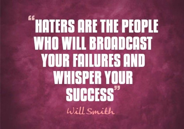"""""""Haters are the people who will broadcast your failures and whisper your success."""" – Will Smith https://t.co/Gm211Iw2Ek"""