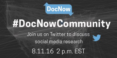 Join us on Thursday, August 11th, 2016 at 2pm EST for a twitter chat on social media research. #docnowcommunity https://t.co/vSbvKBlyr5