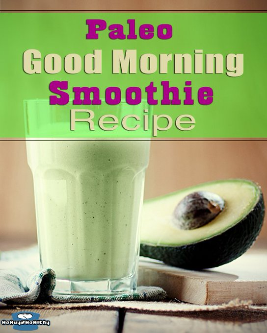 Paleo Good Morning Smoothie Recipe