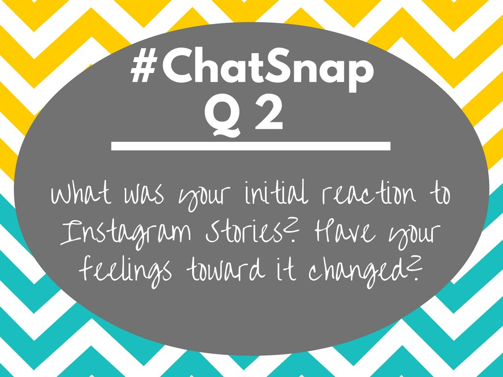 Q2 What was your initial reaction to #InstagramStories? Have your feelings toward it changed? #ChatSnap https://t.co/5OWcfw32bG