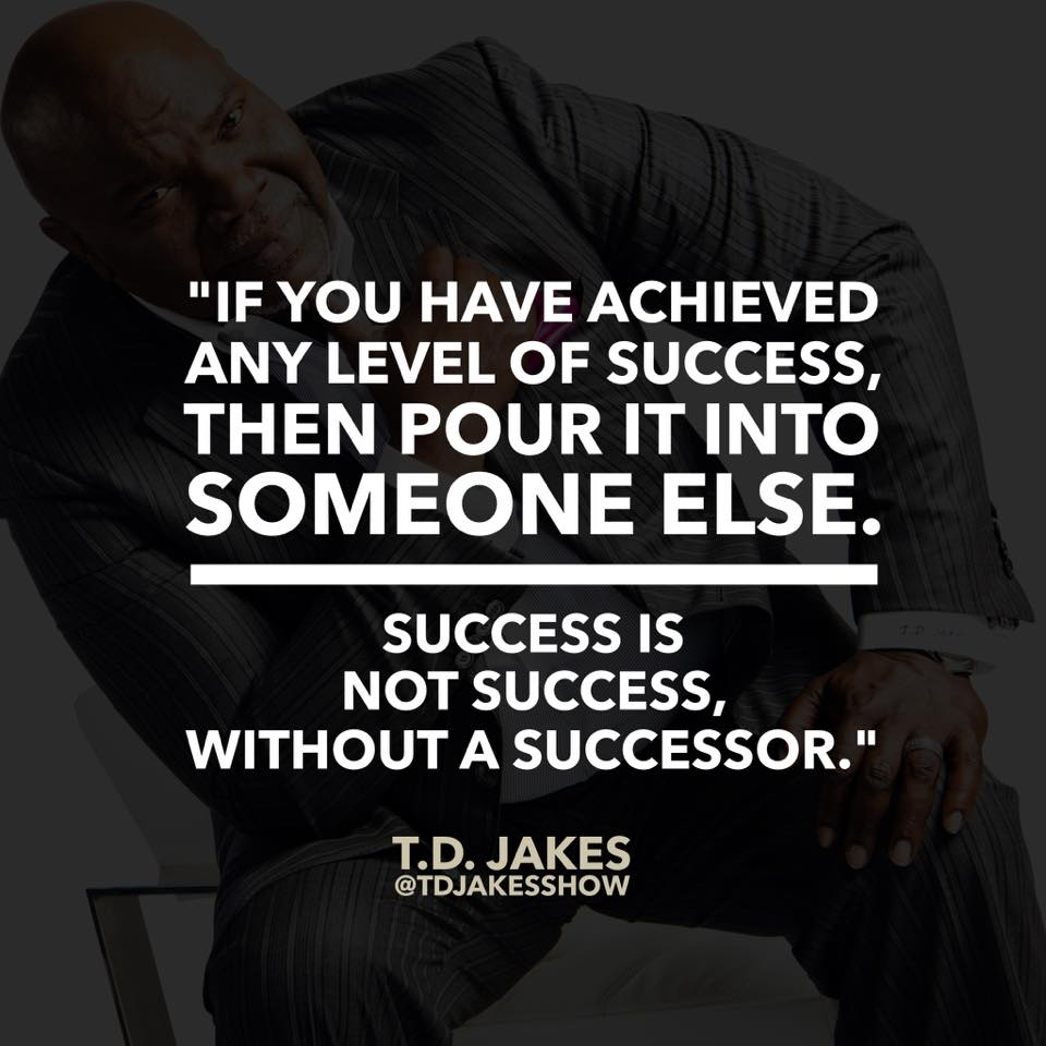 Td Jakes On Twitter This Is Not A One Man Game We Rise Together