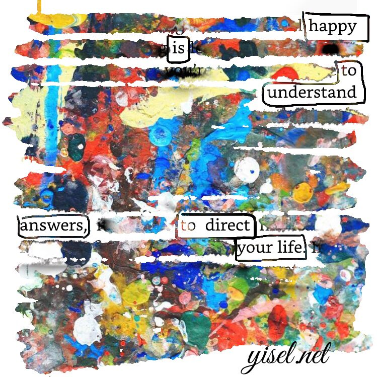 """Happy is to understand answers to direct your life."" #blackoutpoetry #ebookblackout https://t.co/Ts2Uv5OGNa"