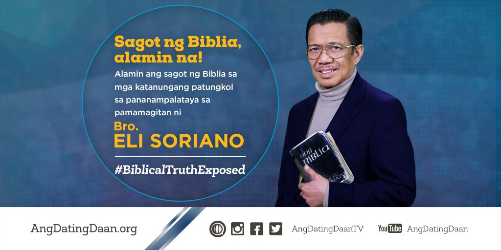 itanong mo kay soriano ang dating daan Ang dating daan ( tagalog for the old path)  biblically speaking with bro eli soriano itanong mo kay soriano, biblia ang sasagot (ask soriano, .