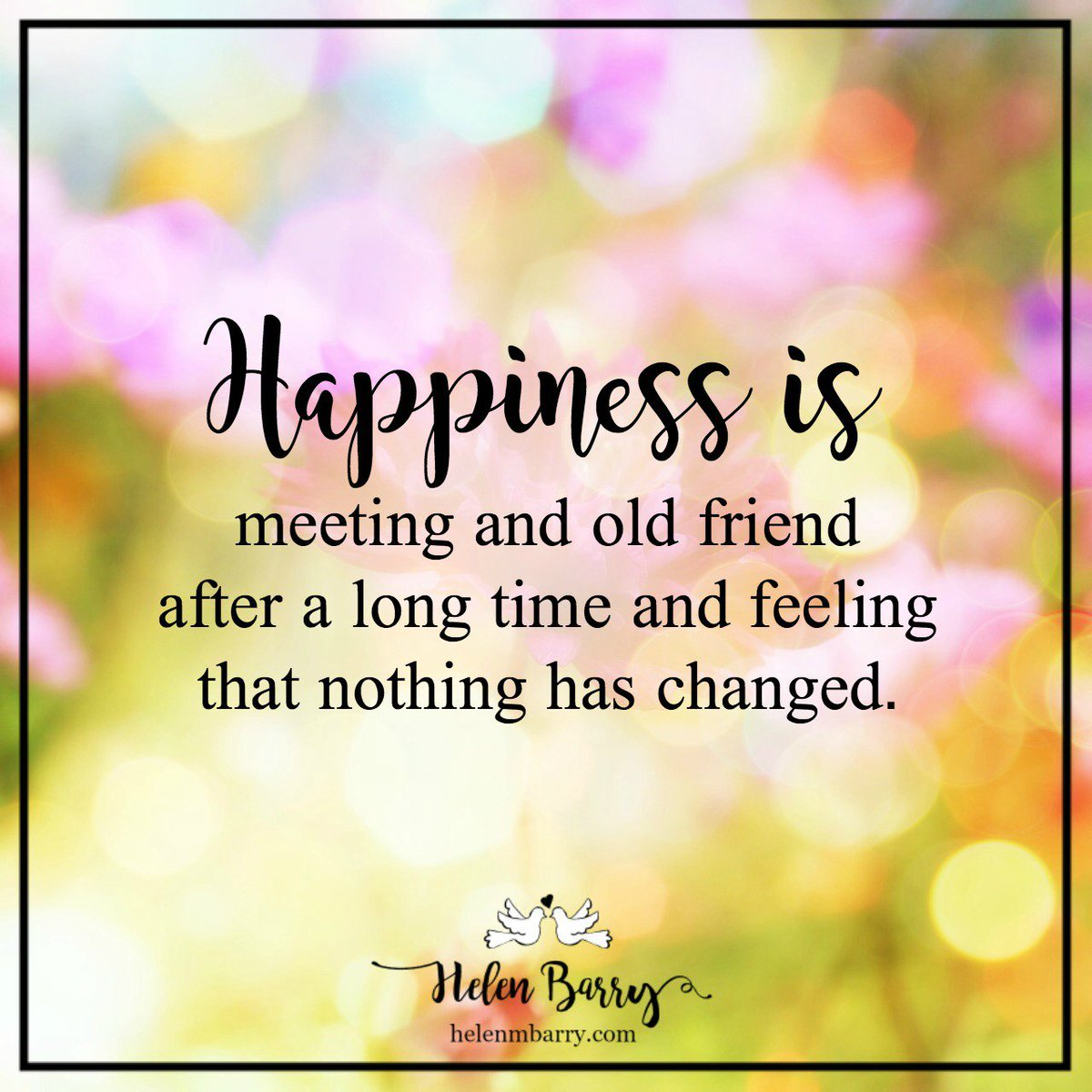 Happiness is meeting someone after a long time
