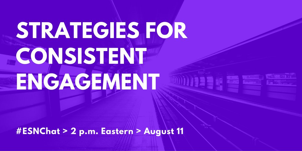 Today on #ESNchat we're discussing Strategies for Consistent #ESN #Engagement https://t.co/ItcQToku3a