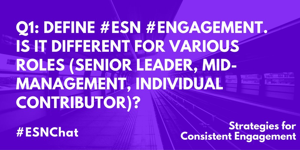 Q1. Define #ESN #engagement. Is it different for senior leader, mid-mgmt, individual contributor? #ESNChat https://t.co/PzhRSr2lnC