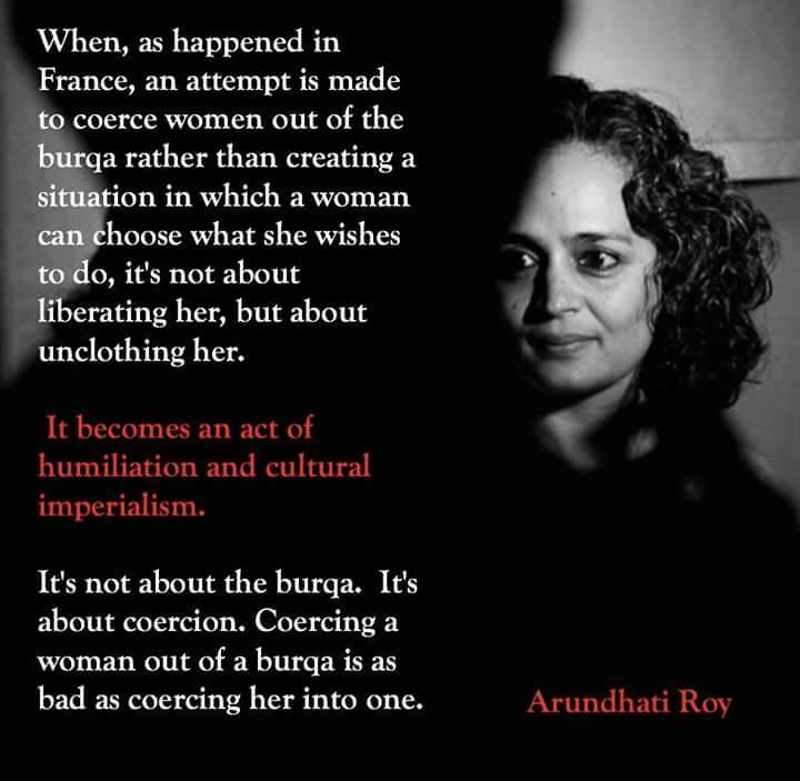 On the Burqa ban in France, Arundhati Roy said it best https://t.co/AdKAoRBo3B