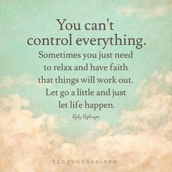 "Focus On What You Can Control Quotes: Tiny Buddha On Twitter: ""You Can't Control Everything"
