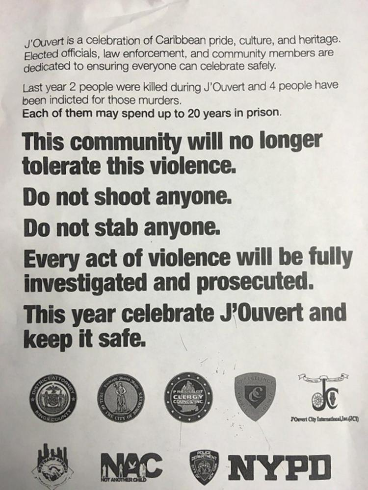 The NYPD has a blunt message for J'Ouvert revelers this year: Don't kill anybody