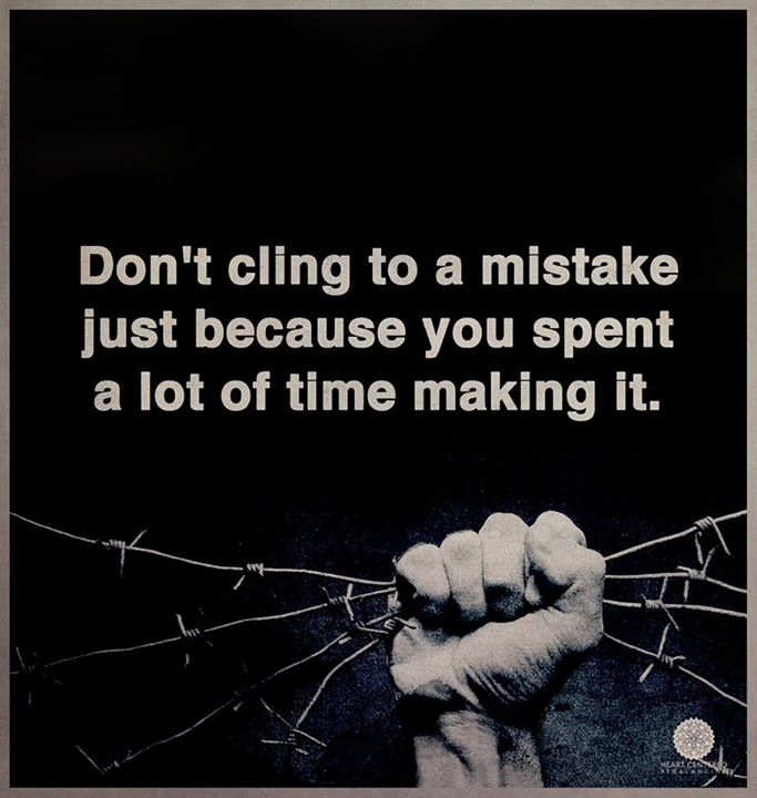 100 Great Inspirational Dont Cling To A Mistake Quote