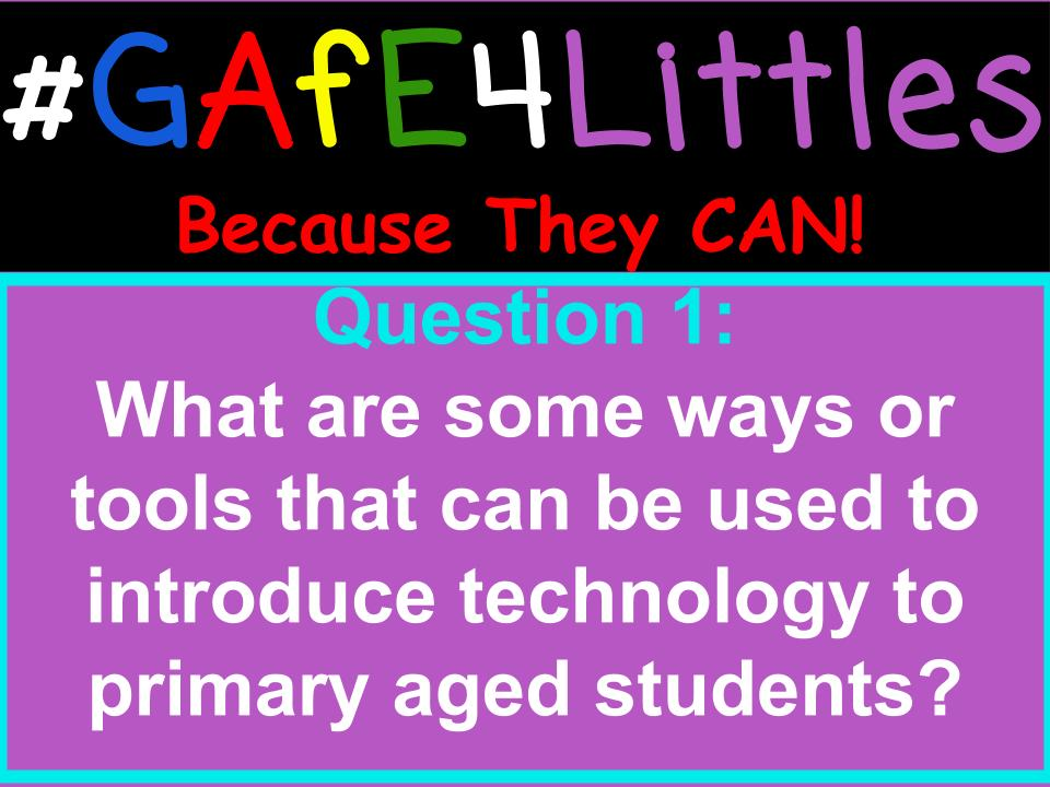 Q1 What are some ways or tools that can be used to introduce technology to primary aged students? #gafe4littles https://t.co/EfQ7dUUxpU