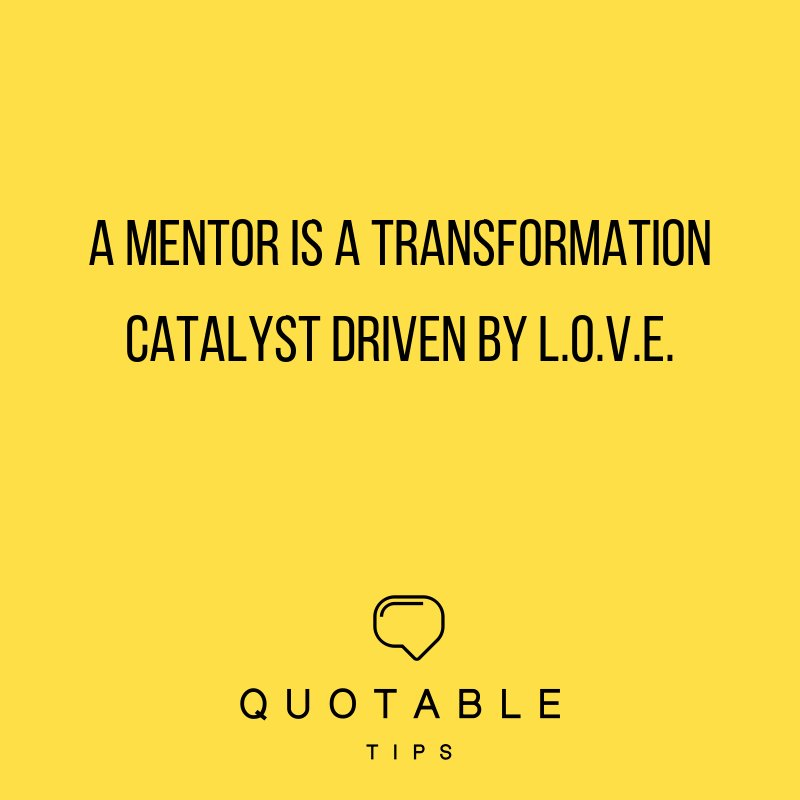 A mentor is a transformation catalyst driven by L.O.V.E. https://t.co/RadrV7yRvN https://t.co/RJrP5dcXTm