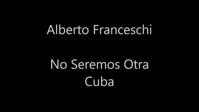 No Seremos Otra Cuba Alberto Franceschi...