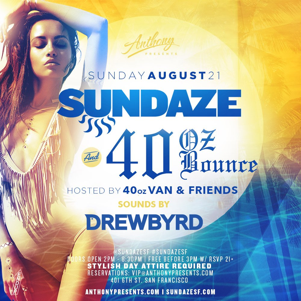bay s 1 day party on twitter sundazesf x 40ozbounce this sunday