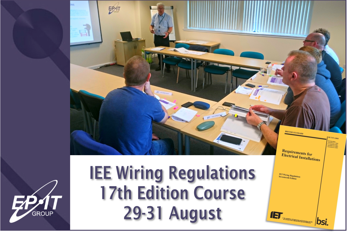 Epit Group On Twitter City Guilds Iee Wiring Regulations 17th Regulation Edition Course At Our Facility From 29 31 August Https Tco Oumlfwkfsj