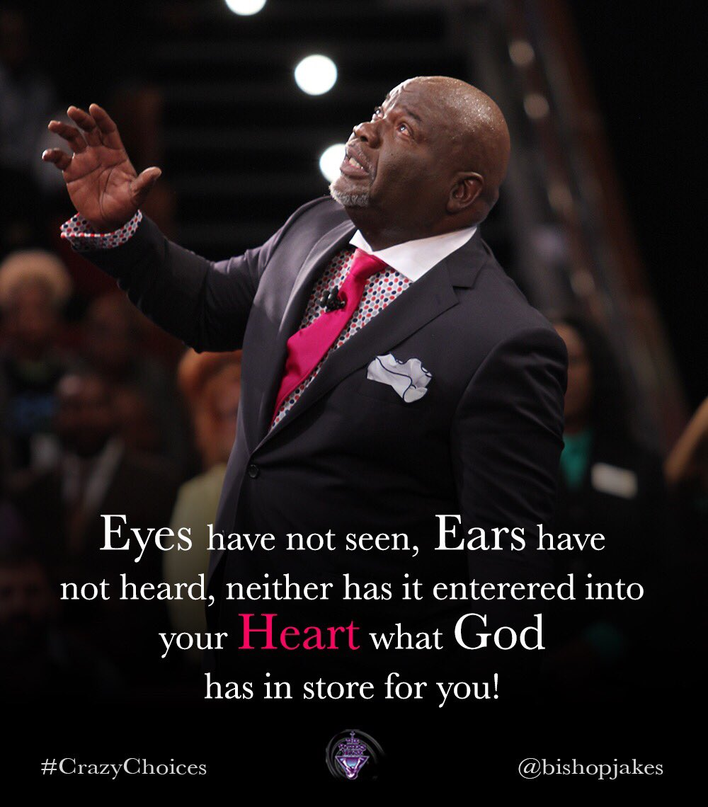 "Inspirational Quotes About Failure: T.D. Jakes On Twitter: ""Eyes Have Not Seen, Ears Have Not"