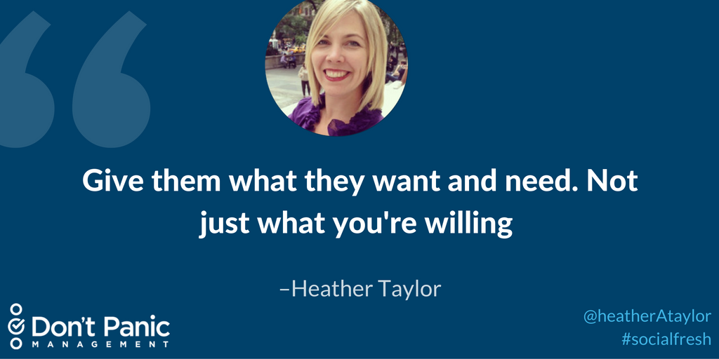 """""""Give them what they want (and need). Not just what you're willing to give."""" -@heatherAtaylor #socialfresh https://t.co/NjuKlVEn9S"""