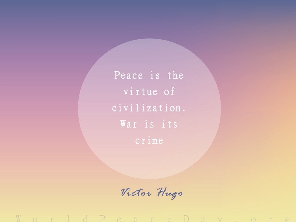 World Peace Day On Twitter World Peace Quotes Victorhugo