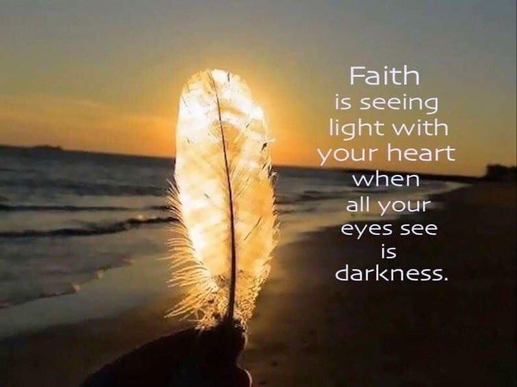 #Faith is seeing light with your heart when your eyes see only darkness.   #JoyTrain #Joy #Love #MentalHealth #Mindfulness #GoldenHearts #FamilyTrain #IAM #ChooseLove #Quote  #TuesdayMorning #TuesdayThoughts #TuesdayMotivation RT @timelesssoul1 @maymcc