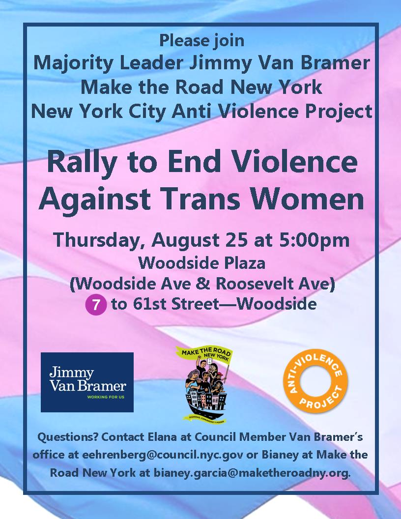 Violence against trans women must end. Rally with me, @MaketheRoadNY & @antiviolence this Thurs @ 5pm in #Woodside. https://t.co/tK3NqwNJP2