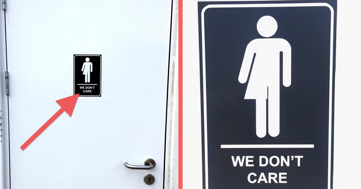These We Don T Care Bathroom Signs Prove People Are Sick Of Trans