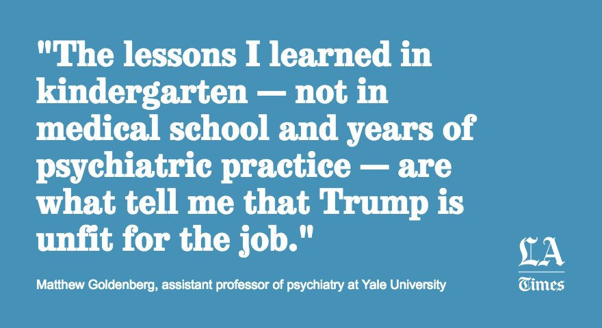 Op-Ed: You don't need a psychiatrist to know there's something wrong with Donald Trump