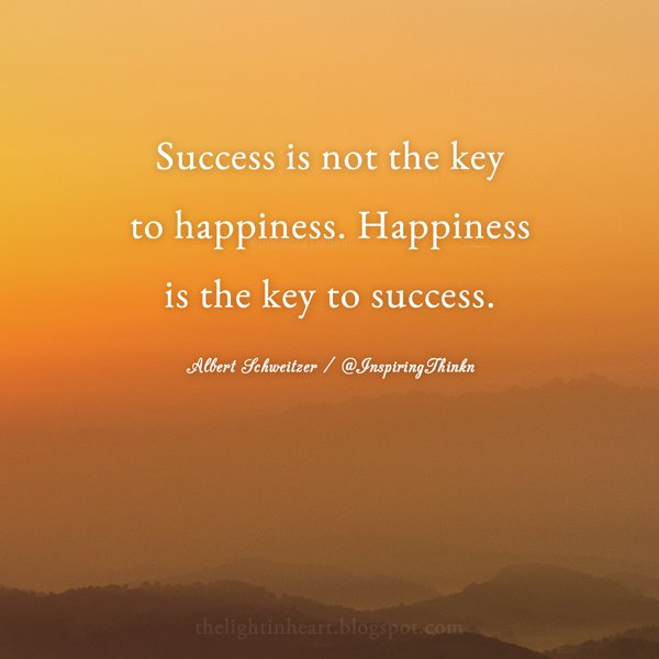 "happiness v. success essay I like this quote ""success is not the key to happiness happiness is the key to success"" because it is so true i urge you to spend some time thinking about this."