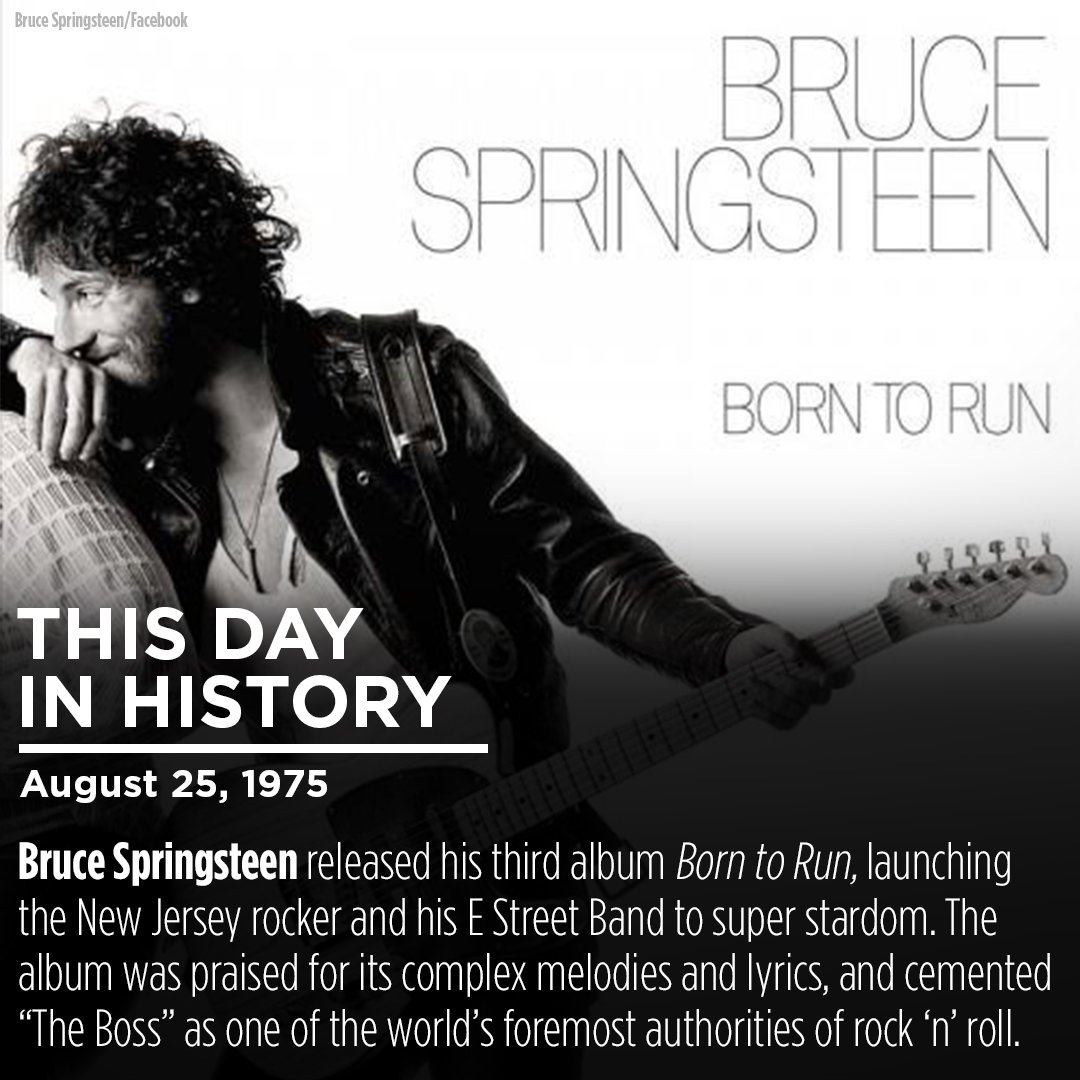 """This Day in History, Bruce Springsteen's """"Born to Run"""" album is released on August 25, 1975"""