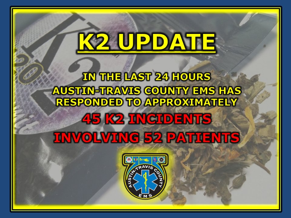 ATCEMS K2 UPDATE (7pm); See graphic for totals. ATCEMSMedics warn: