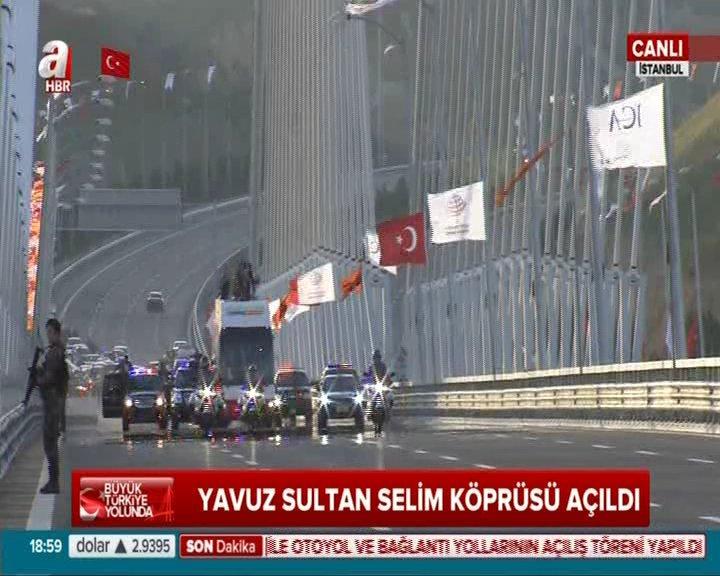 Erdoğan Yavuz Sultan Selim Köprüsü'nden ilk geçişi yaptı