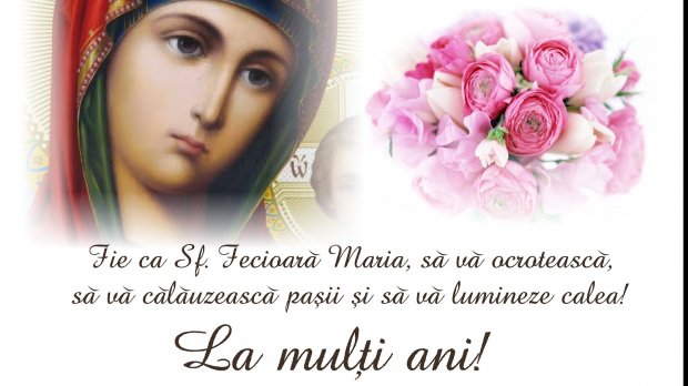Mesaje de SFANTA MARIA. Urări şi felicitări pe care le poţi transmite persoanelor care îşi serbează onomastica