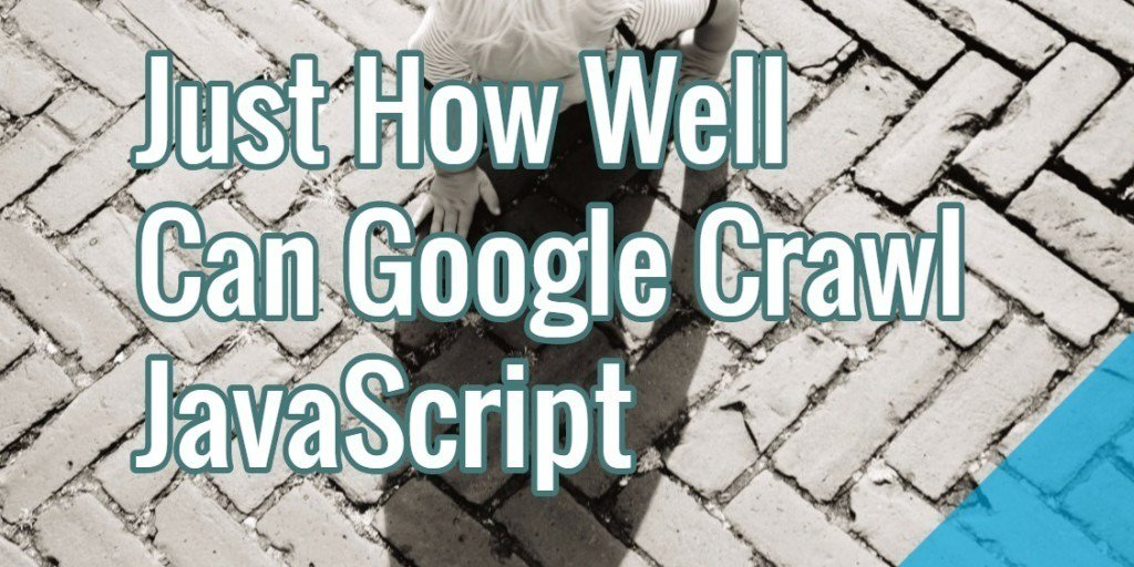 Crawlability: Just How Well Can Google Crawl JavaScript https://t.co/9QCqugFpyC https://t.co/sNtXyYR5RI